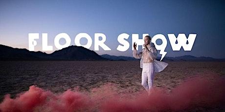 Floor Show tickets