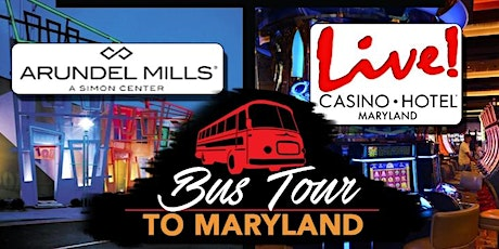 Maryland Live and Arundel Mills Bus Trip - May 16, 2020 tickets