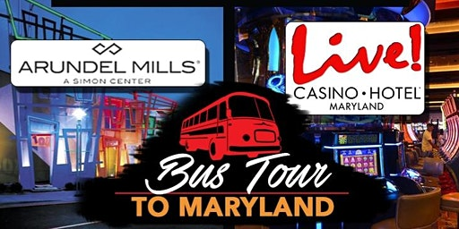 Maryland Live and Arundel Mills Bus Trip - May 16, 2020