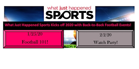What Just Happened Sports-Football 101 & Watch Party! tickets