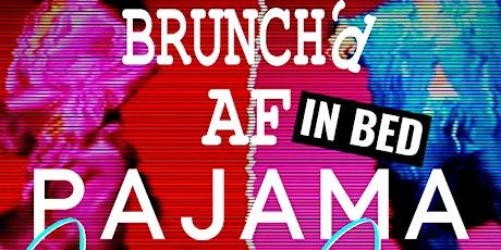 BRUNCH'd AF in Bed(Pajama Jammy Jam) tickets