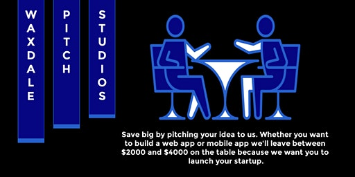 Pitch your startup idea to us we'll make it happen (Monday-Friday. 4:45pm).