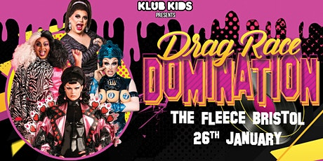The Fleece BRISTOL presents DRAG RACE UK DOMINATION (all ages) tickets