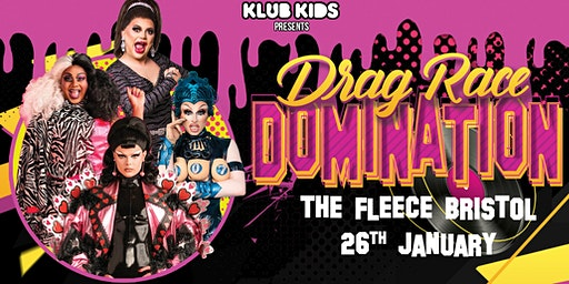 The Fleece BRISTOL presents DRAG RACE UK DOMINATION (all ages)