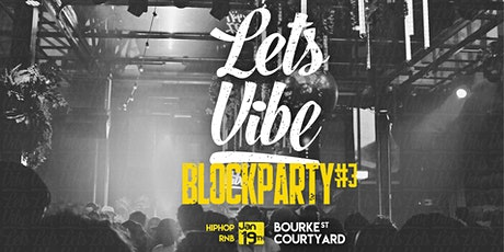 Lets Vibe Presents // R&B Block Party ( Round 3) tickets