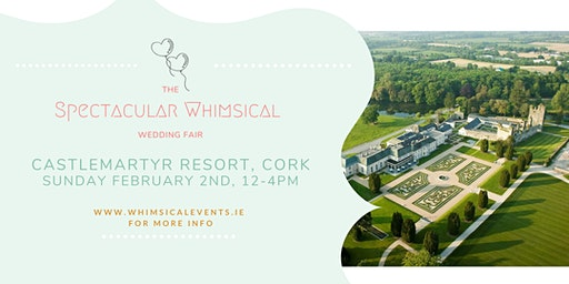 The Spectacular Whimsical Wedding Fair, Cork!