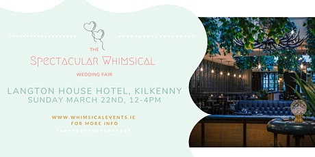 The Spectacular Whimsical Wedding Fair, Kilkenny tickets