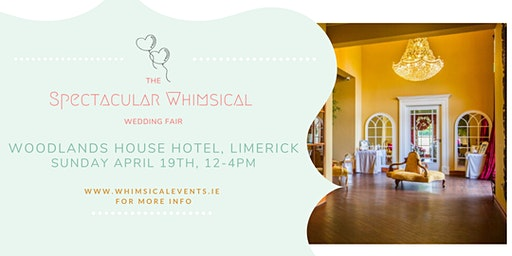 The Spectacular Whimsical Wedding Fair, Limerick
