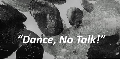 Dance, No Talk! tickets