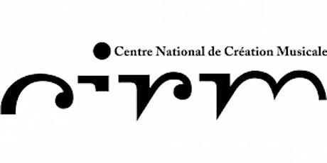 Café rencontre à la découverte du CIRM-Centre National de Création Musicale billets