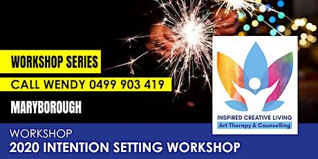 2020 Intention Setting Workshop - Maryborough (Sunday Workshop) tickets