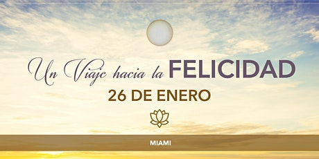 A Journey Into Happiness - Un Viaje hacia la felicidad, Miami  course tickets