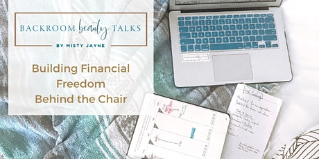 Backroom Beauty Talks; Building Financial Freedom Behind the Chair tickets