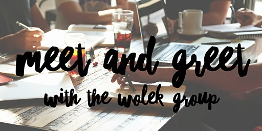 Meet and Greet with The Wolek Group: Are you ready to LOVE your job??