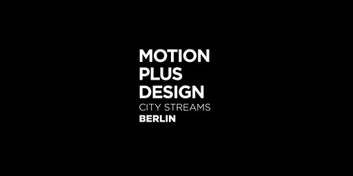 Motion Plus Design City stream - Berlin