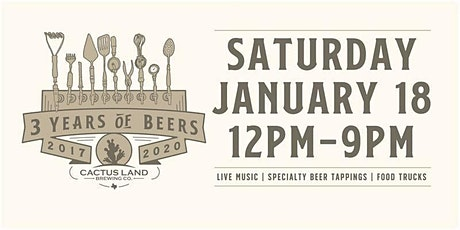 """Cactus Land Brewing Co. """"3 Year Anniversary Celebration!"""" tickets"""