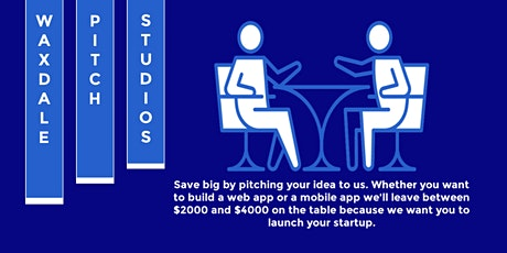 Pitch your startup idea to us we'll make it happen (Monday-Friday 6 pm). tickets