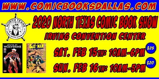 North Texas Comic Book Show Dallas | Comics & Toys|  Febuary 15 & 16, 2020