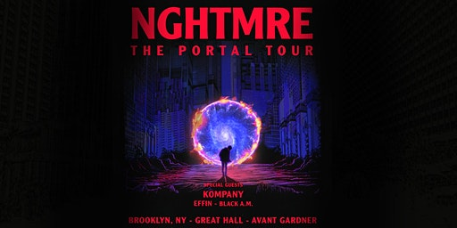 NGHTMRE - The Portal Tour