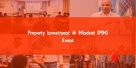 Property Investment & Mindset (PIM) tickets