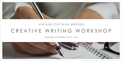 VINTAGE COTTAGE WRITERS: Creative Writing Workshop
