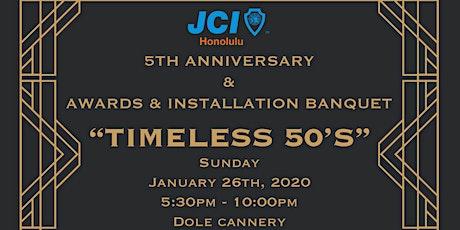 "JCI Honolulu's 5th Anniversary, A&I Banquet ""Timeless 50's"" tickets"