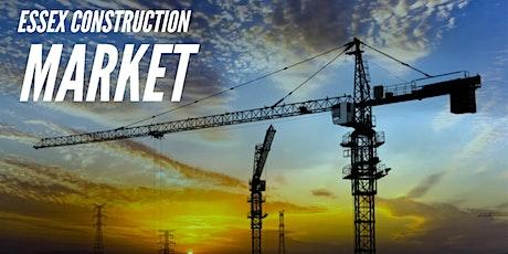 ESSEX CONSTRUCTION MARKET tickets
