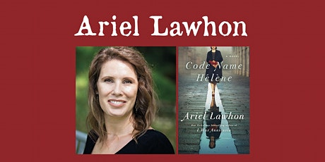 "Ariel Lawhon - ""Code Name Helene"" tickets"