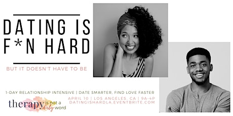Dating Is F*kn Hard LA: One Day Relationship Intensive for Men and Women tickets