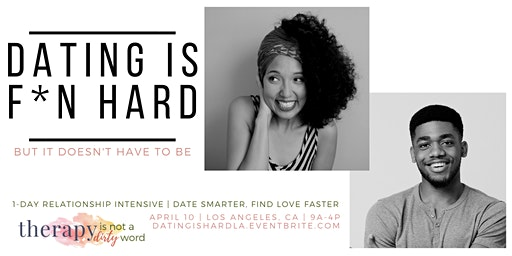 Dating Is F*kn Hard LA: One Day Relationship Intensive for Men and Women