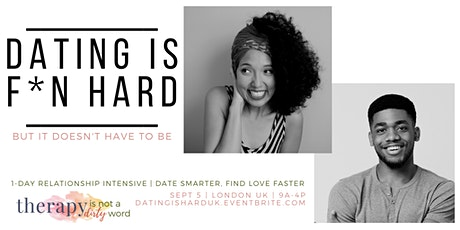 Dating Is F*kn Hard UK: One Day Relationship Intensive for Men and Women tickets