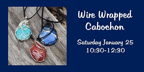Wire Wrapped Cabochon tickets