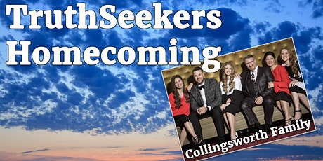 Truthseekers Homecoming 2019 Thursday - Collingsworth Family tickets
