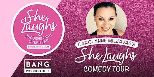 CAROLANNE MILJAVAC'S SHE LAUGHS COMEDY TOUR