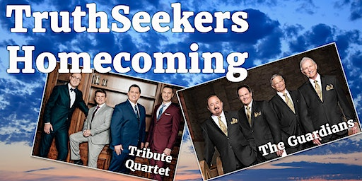 Truthseekers Homecoming 2019 Friday - Tribute Quartet and The Guardians