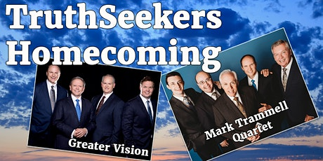 Truthseekers Homecoming 2019 Saturday - Greater Vision and Mark Trammell tickets