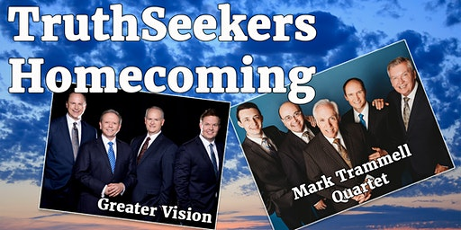 Truthseekers Homecoming 2019 Saturday - Greater Vision and Mark Trammell