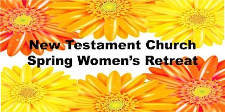 New Testament Church Spring Women's Retreat tickets