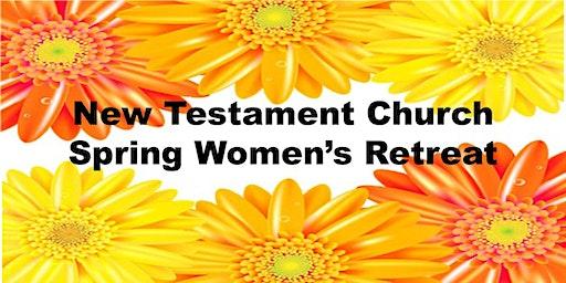 New Testament Church Spring Women's Retreat