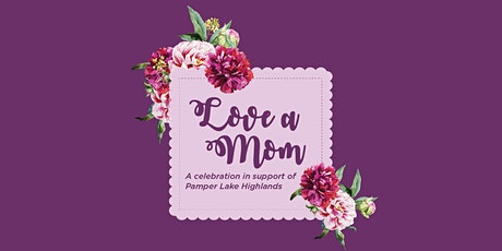 3rd Annual Love a Mom Luncheon  tickets
