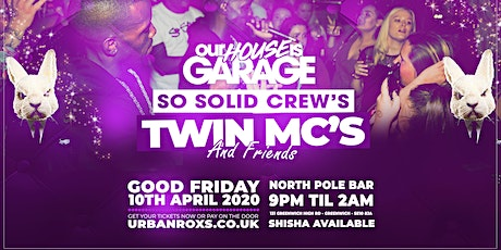 Our House Is Garage Good Friday Special So Solid Crew's TWIN MC's tickets