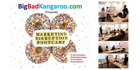 Marketing Disruption 1-Day Bootcamp - Feb 8, 2020 tickets