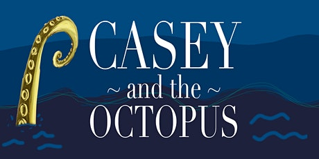 Casey and the Octopus - VIP Performances tickets