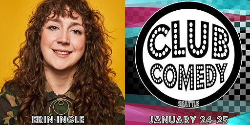 Erin Ingle At Club Comedy Seattle January 24-25