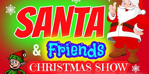 Santa & Friends Christmas Show 2020