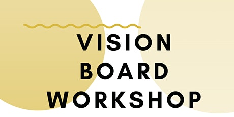 Vision Board Workshop: Moving Forward in 2020 tickets