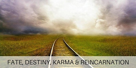 Fate, Destiny, Karma & Reincarnation tickets