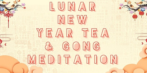 Lunar New Year Tea and Gong Meditation