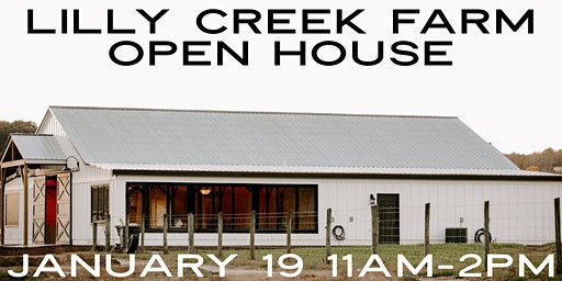 Lilly Creek Farm Open House
