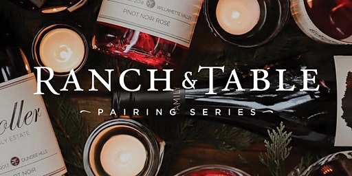 Ranch & Table - A Pairing Series with Stoller Family Estate